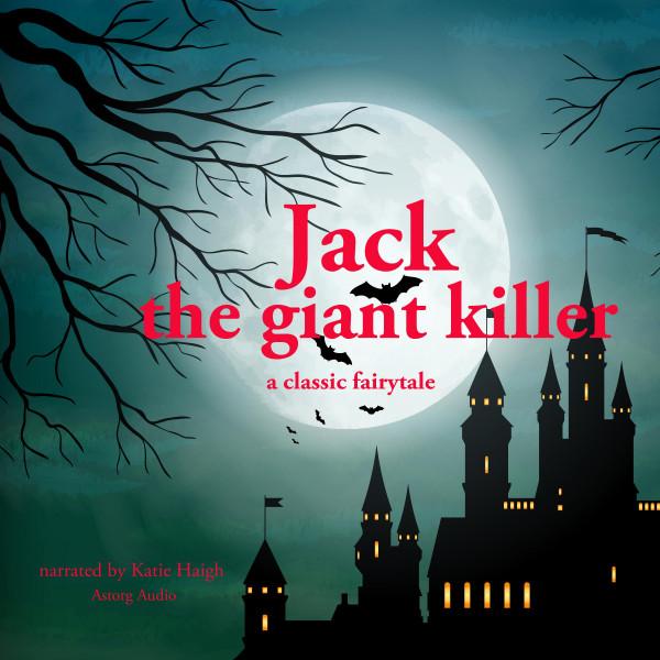 Jack the giant killer, a classic fairytale