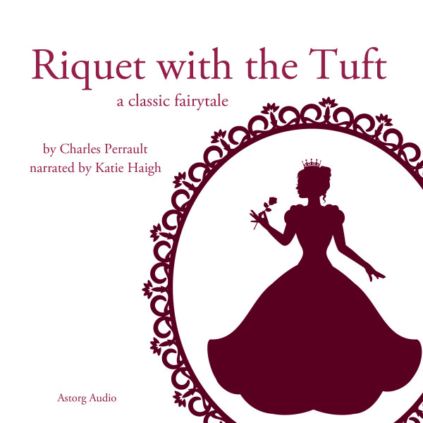 Riquet with the Tuft, a fairytale