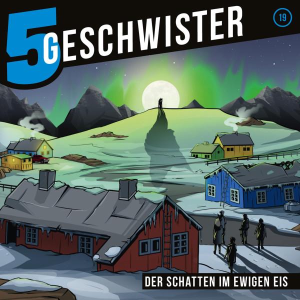 5 Geschwister - 19: Der Schatten im ewigen Eis