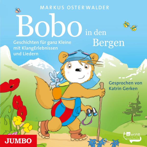 Bobo Siebenschläfer in den Bergen - Geschichten für ganz Kleine mit KlangErlebnissen und Liedern
