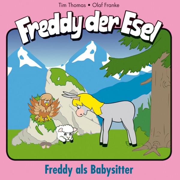 Freddy als Babysitter (Freddy der Esel 28) - Ein musikalisches Hörspiel