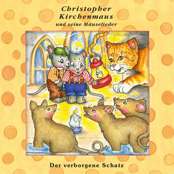 Der verborgene Schatz (Christopher Kirchenmaus und seine Mäuselieder 23) - Kinder-Hörspiel