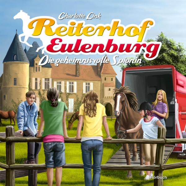 Reiterhof Eulenburg (01): Die geheimnisvolle Spionin
