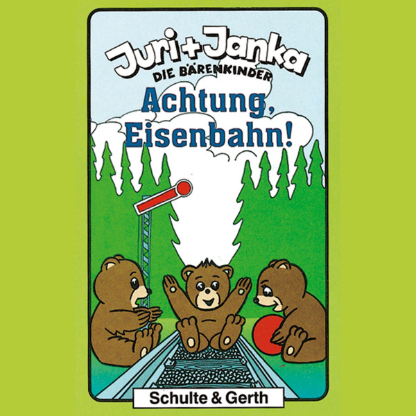 Achtung, Eisenbahn! (Juri und Janka - Die Bärenkinder 3) - Ein musikalisches Kinder-Hörspiel
