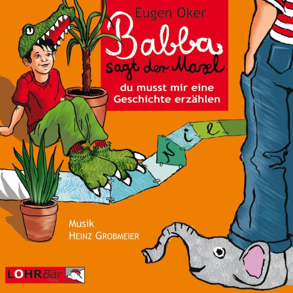 LOhrBär Kids - Babba, sagt der Maxl, du musst mir eine Geschichte erzählen