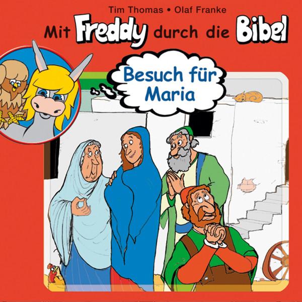 Besuch für Maria (Mit Freddy durch die Bibel 10) - Ein musikalisches Hörspiel