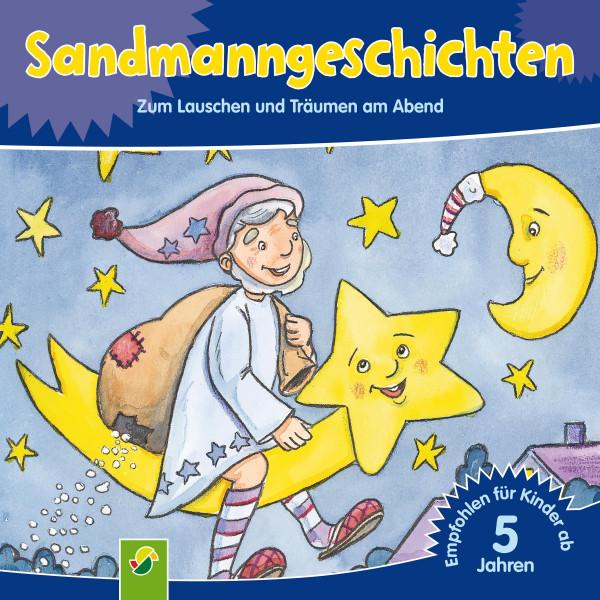 Sandmanngeschichten - Zum Lauschen und Träumen am Abend