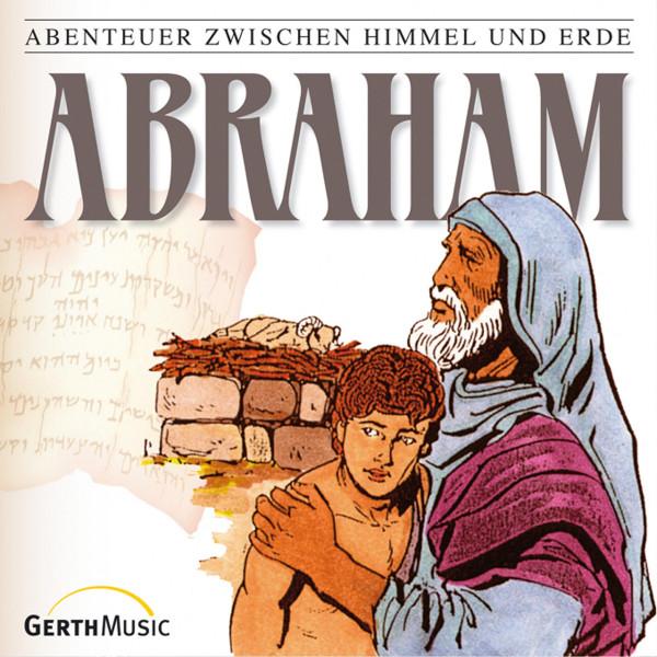Abraham (Abenteuer zwischen Himmel und Erde 3) - Hörspiel