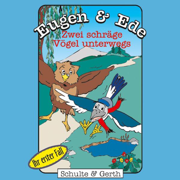 Zwei schräge Vögel unterwegs (Eugen & Ede - Ihr erster Fall) - Ein musikalisches Kinder-Hörspiel