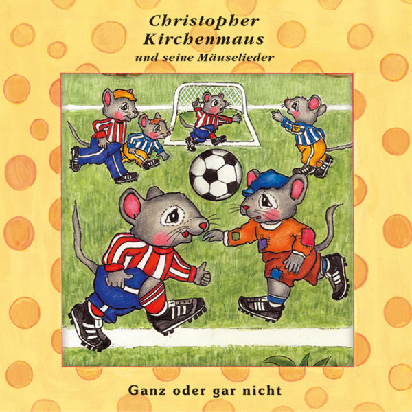 Christopher Kirchenmaus - 21: Ganz oder gar nicht