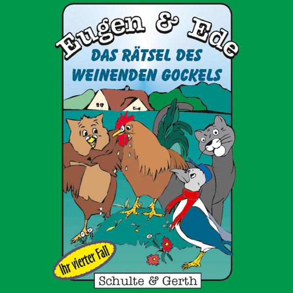Das Rätsel des weinenden Gockels (Eugen & Ede - Ihr vierter Fall) - Ein musikalisches Kinder-Hörspiel