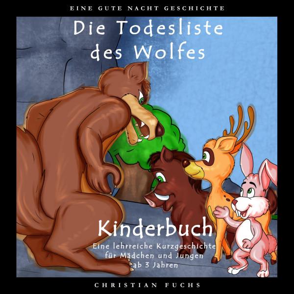 EINE GUTE NACHT GESCHICHTE - Die Todesliste des Wolfes - Kinderbuch - Eine lehrreiche Kurzgeschichte für Mädchen und Jungen