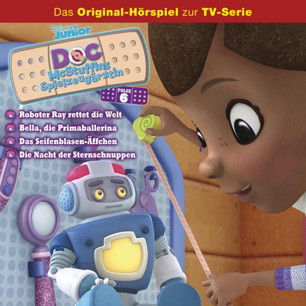 Doc McStuffins Hörspiel - Folge 6: Roboter Ray rettet die Welt/Bella, die Primaballerina/Das Seifenblasen-Äffchen/Die Nacht der Sternschnuppen (Disney TV-Serie)