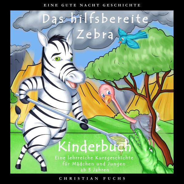 EINE GUTE NACHT GESCHICHTE - Das hilfsbereite Zebra - Kinderbuch - Eine lehrreiche Kurzgeschichte für Mädchen und Jungen