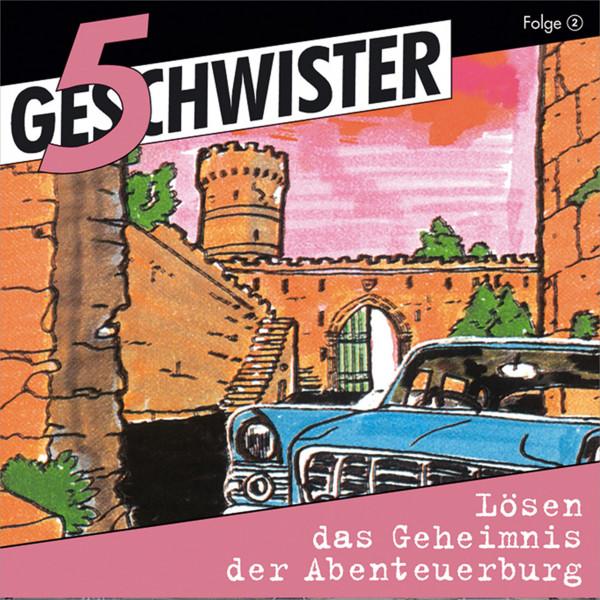 5 Geschwister - 02: Lösen das Geheimnis der Abenteuerburg