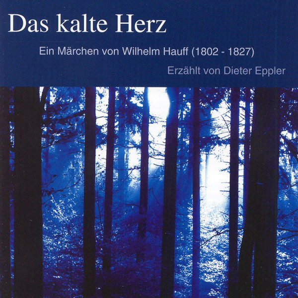 Das kalte Herz - Ein Märchen von Wilhelm Hauff (1802 - 1827)