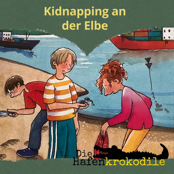 Die Hafenkrokodile - Kidnapping an der Elbe
