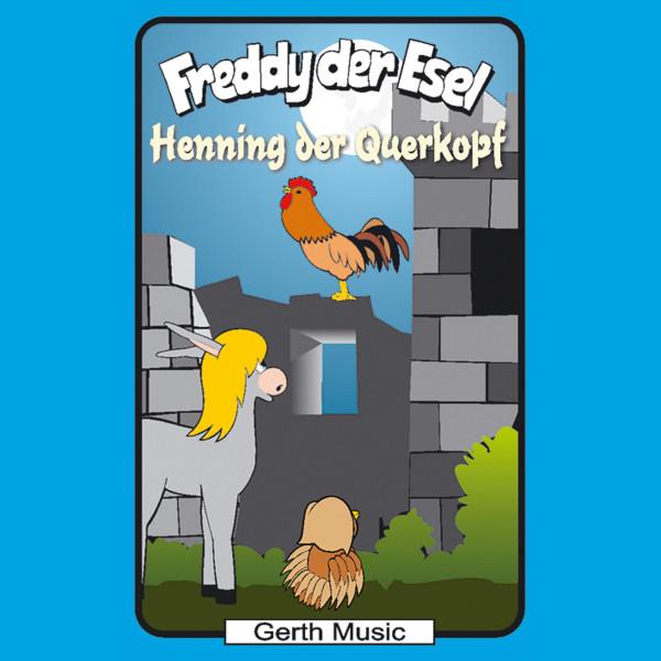 Henning der Querkopf (Freddy der Esel 48) - Ein musikalisches Hörspiel