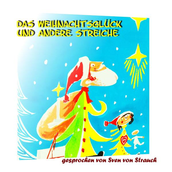 Das Weihnachtsglück und andere Streiche