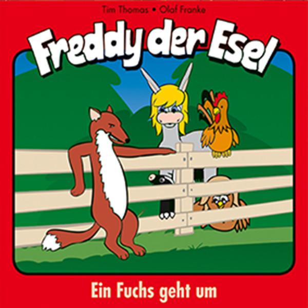 Ein Fuchs geht um (Freddy der Esel 23) - Ein musikalisches Hörspiel