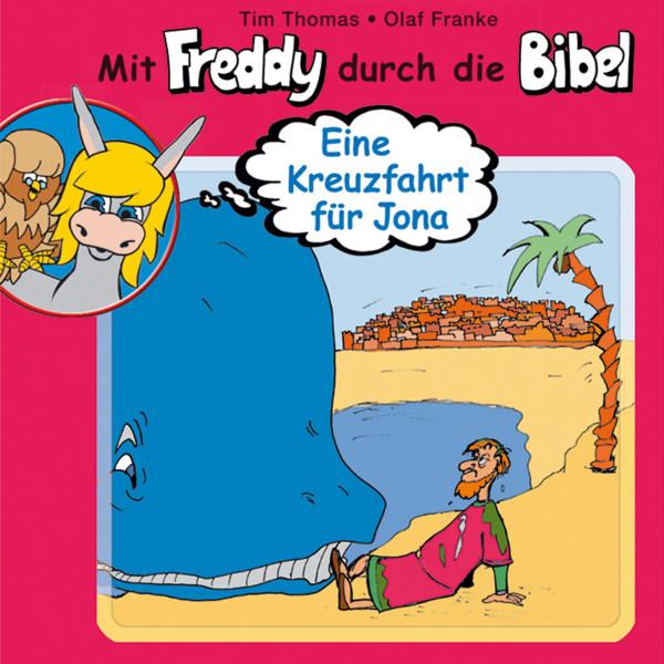 Eine Kreuzfahrt für Jona (Mit Freddy durch die Bibel 8) - Ein musikalisches Hörspiel