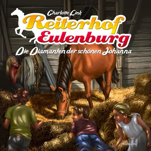Reiterhof Eulenburg (02): Die Diamanten der schönen Johanna