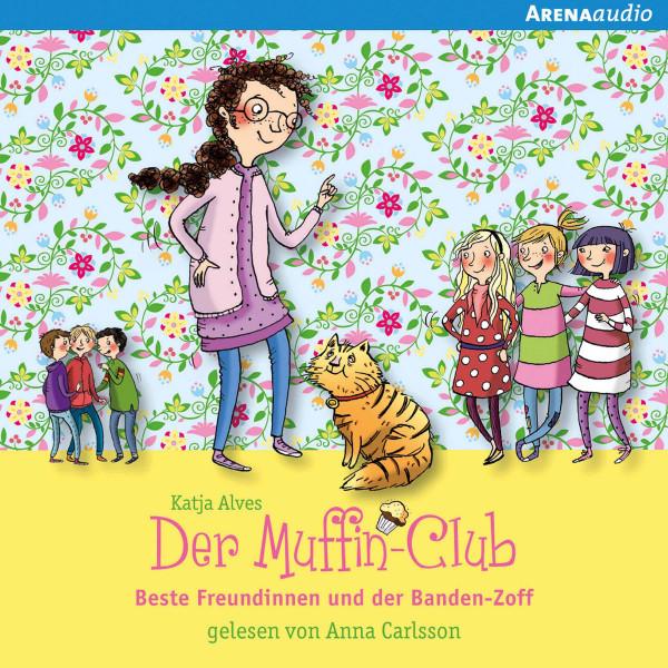 Beste Freundinnen und der Banden-Zoff - Der Muffin-Club (9):