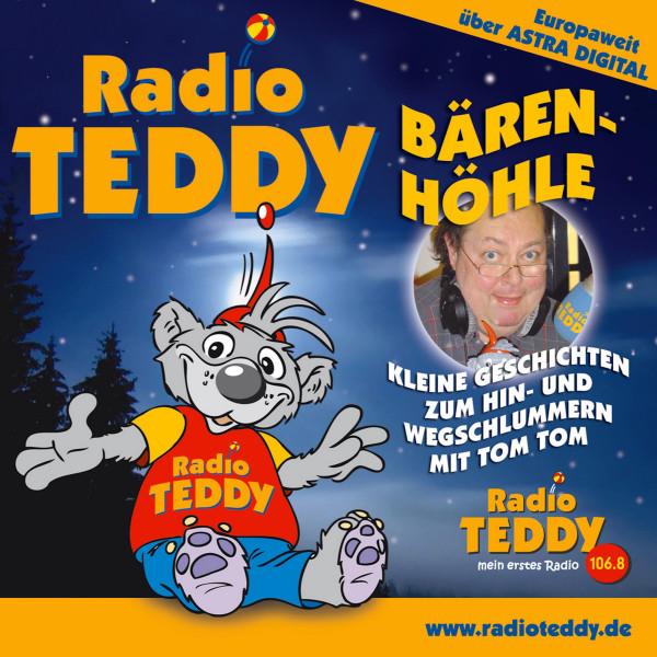 Radio Teddy Bärenhöhle - Radio Teddy - Bärenhöhle 01 - Kleine Geschichten zum Hin- und Wegschlummern mit Tom Tom