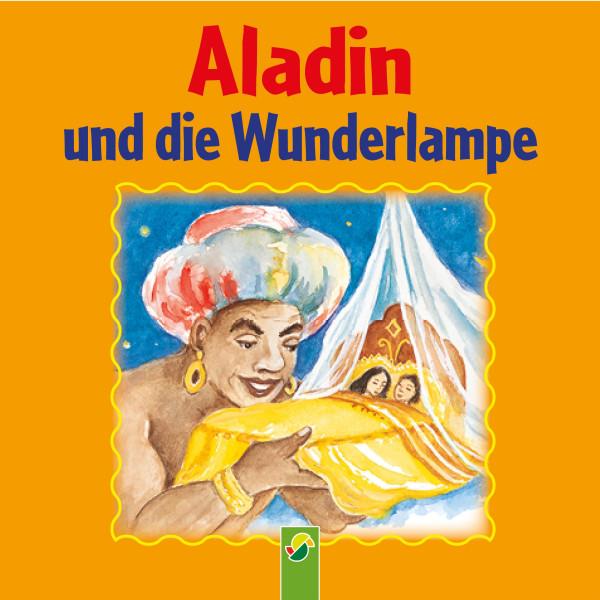 Aladin und die Wunderlampe - Ein Märchen aus 1001 Nacht