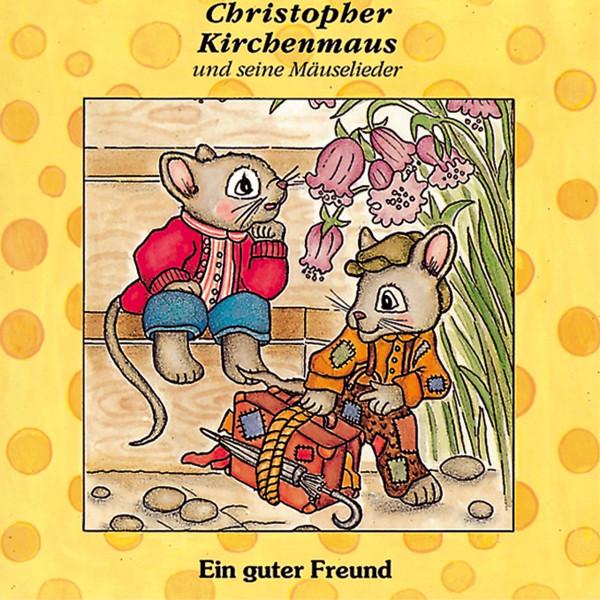 Christopher Kirchenmaus - 02: Ein guter Freund