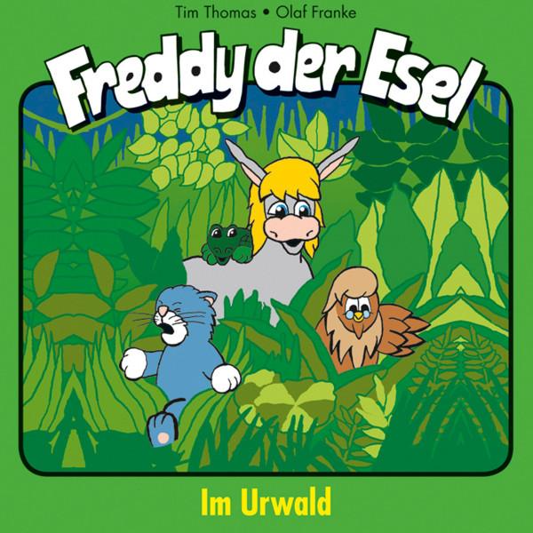 Im Urwald (Freddy der Esel 15) - Ein musikalisches Hörspiel