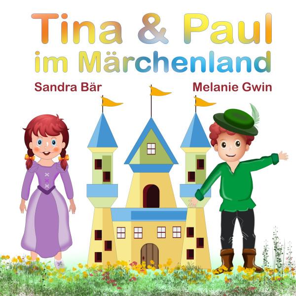 Tina & Paul im Märchenland
