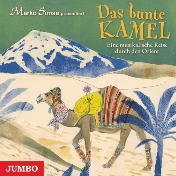 Das bunte Kamel - Eine musikalische Reise durch den Orient