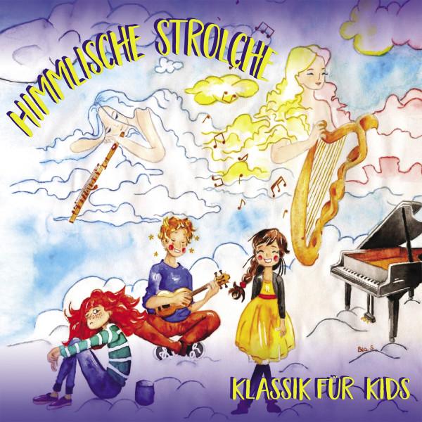 Himmlische Strolche - Klassik für Kids