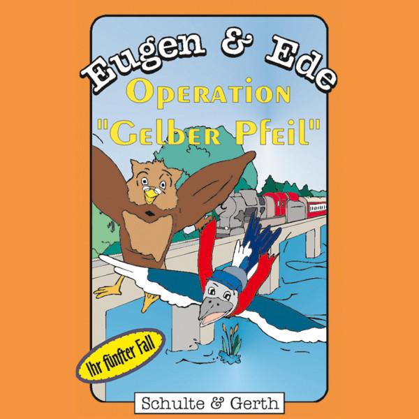 """Operation """"Gelber Pfeil"""" (Eugen & Ede - Ihr fünfter Fall) - Ein musikalisches Kinder-Hörspiel"""