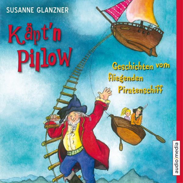 Käpt'n Pillow - Geschichten vom fliegenden Piratenschiff