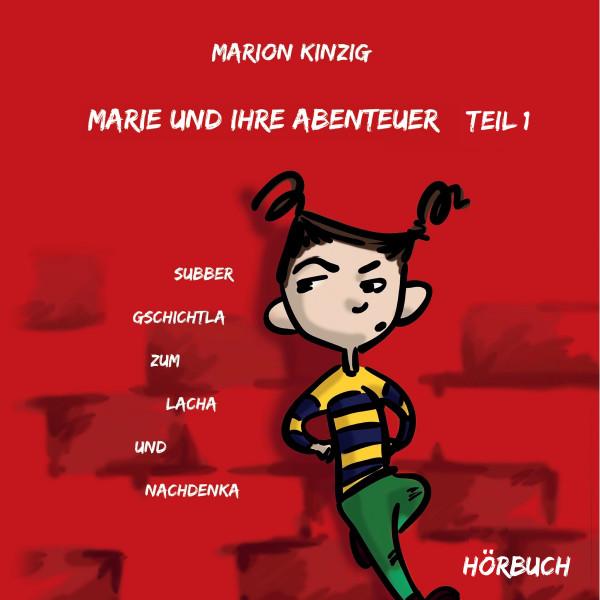 Marie und ihre Abenteuer Teil 1 - Subber Gschichtla zum Lacha und Nachdenka