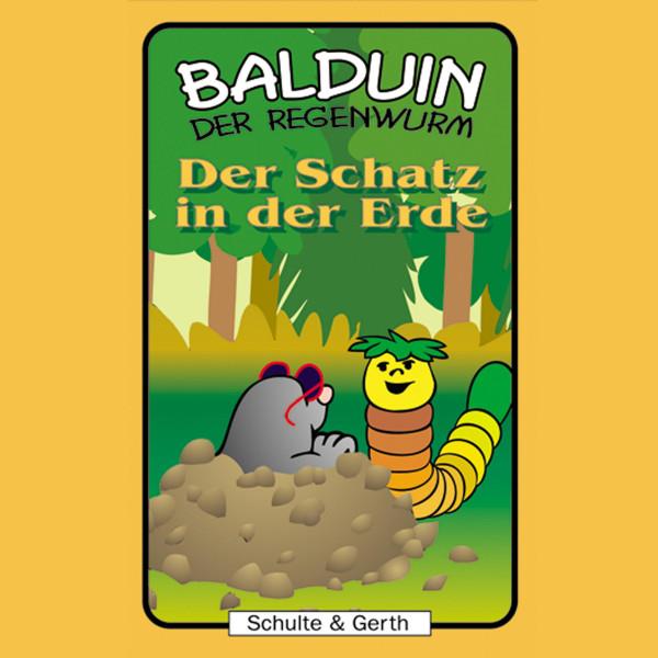Der Schatz in der Erde (Balduin der Regenwurm 7) - Ein musikalisches Kinder-Hörspiel