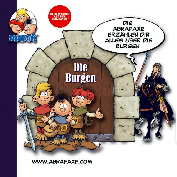 Mehr Wissen mit den Abrafaxen - Die Burgen. Die Abrafaxe erzählen Dir alles über die Burgen
