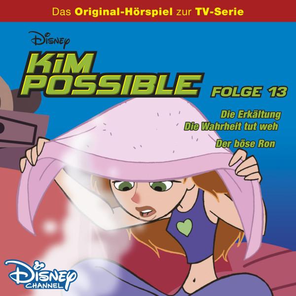 Kim Possible Hörspiel - Folge 13: Die Erkältung/Die Wahrheit tut weh/Der böse Ron (Disney TV-Serie)