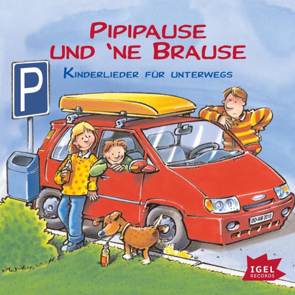 Pipipause und 'ne Brause - Kinderlieder für unterwegs