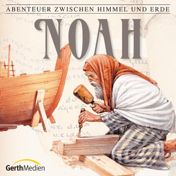 Noah (Abenteuer zwischen Himmel und Erde 2) - Hörspiel