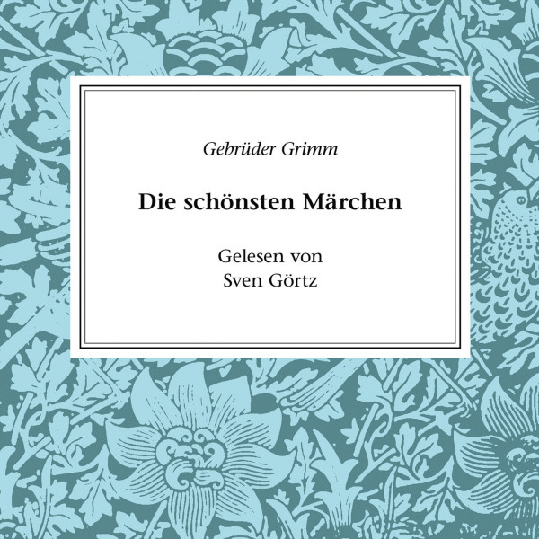 Klassiker der Literatur - Gebrüder Grimm - Die schönsten Märchen