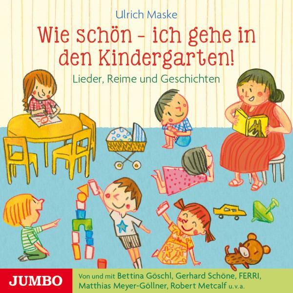 Wie schön - ich gehe in den Kindergarten! - Lieder, Reime und Geschichten