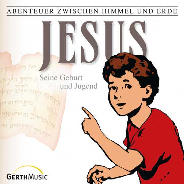 Jesus - Seine Geburt und Jugend (Abenteuer zwischen Himmel und Erde 21) - Hörspiel