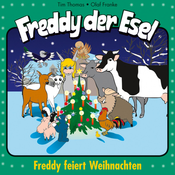 Freddy feiert Weihnachten (Freddy der Esel 26) - Ein musikalisches Hörspiel