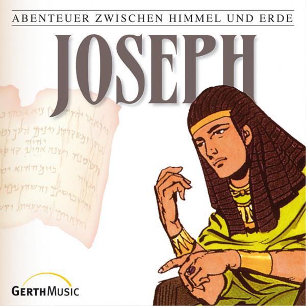 Joseph (Abenteuer zwischen Himmel und Erde 4) - Hörspiel
