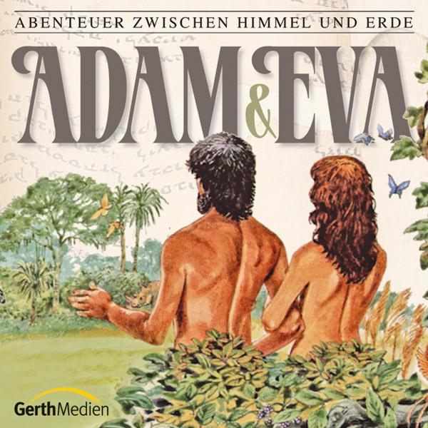 Adam und Eva (Abenteuer zwischen Himmel und Erde 1) - Hörspiel
