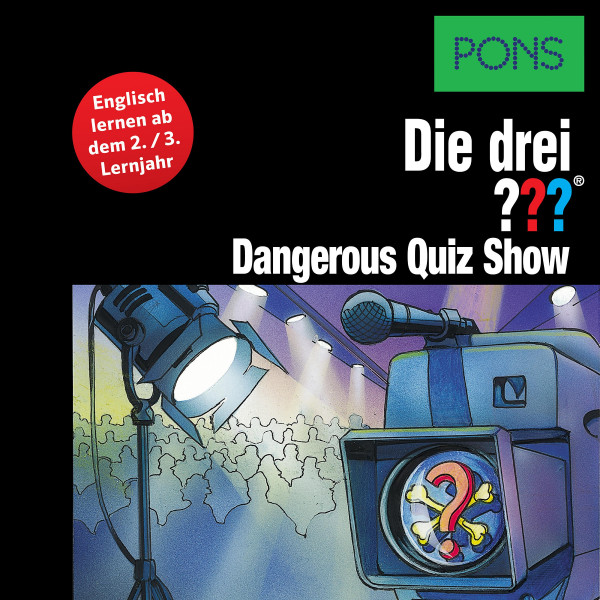 PONS Die drei ??? Fragezeichen Dangerous Quiz Show - Lektüre: Englisch lernen mit den 3 Fragezeichen