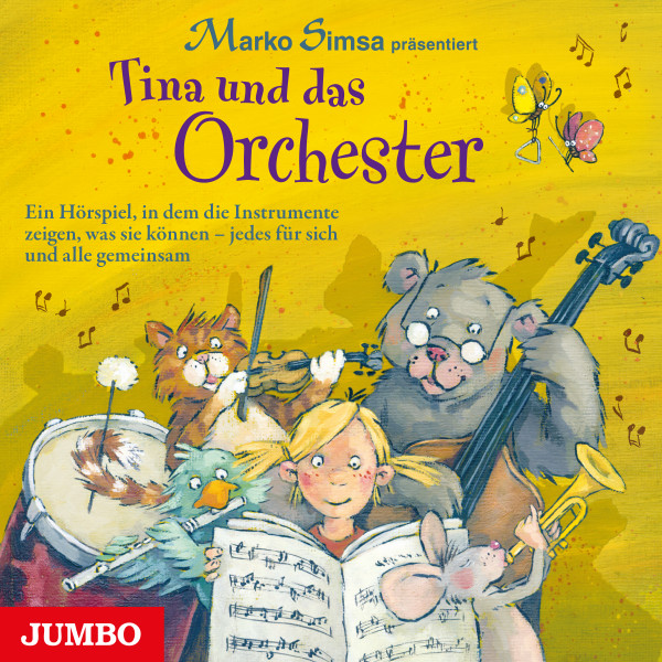 Tina und das Orchester - Ein Hörspiel, in dem die Instrumente zeigen, was sie können - jedes für sich und alle gemeinsam